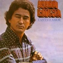Cd Amado Batista - Canta O Amor
