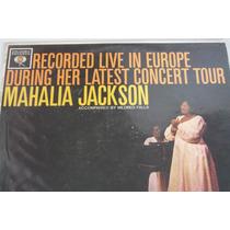 Lp Vinil Import Jazz Mahalia Jackson Live Europe Grav 2001