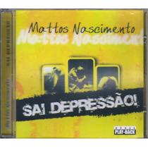 Mattos Nascimento Cd + Playback Sai Depressão