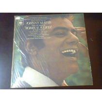 Lp Johnny Mathis - Tema De Amor De Romeu E Julieta