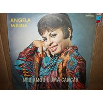 Lp Angela Maria 1967 Meu Amor É Uma Canção E Babalu +