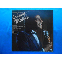Lp Johnny Mathis P/1982- Os Grandes Sucessos De ....