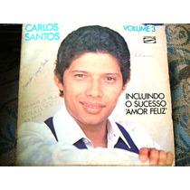 Vinil Carlos Santos Volume 3 (incluindo O Sucesso Amor Feliz