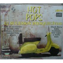 Cd Hot Pops 12 Sucessos Inesqueciveis / Frete Gratis