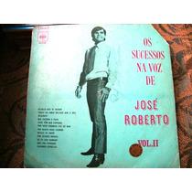 Vinil Os Sucessos Na Voz De José Roberto Vol. Ii