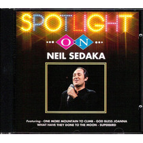 Cd Neil Sedaka - Spotlight On - Importado - Estado De Novo