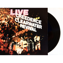 Lp Vinil Creedence Clearwater Revival Live Europe Duplo Novo