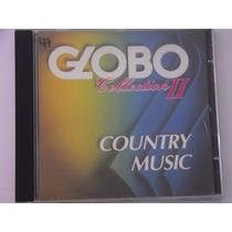 Cd Globo - Country Music 2 / Lacrado Frete Gratis