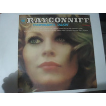 Disco De Vinil Lp Ray Conniff Everybody´s Talkin Lindooooo##