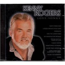 Cd Kenny Rogers- Love Songs- 2004- Original- Frete Grátis