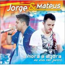 Cd Jorge E Mateus - A Hora É Agora (lacrado)
