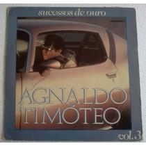 Lp Agnaldo Timoteo Sucessos De Ouro Vol 3 Emi 1985