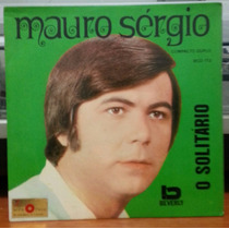 Mauro Sergio - O Solitário - 1971 - Compacto De Vinil