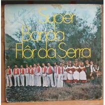 Lp (208) Vinil - Super Banda Flôr Da Serra