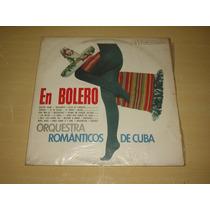 Vinil Lp En Bolero Orquestra Românticos De Cuba