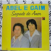 Lp Abel E Caim Segredo De Amor Stereo 1983 Sertanejo