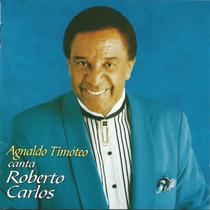 Cd - Agnaldo Timóteo Canta Roberto Carlos Raridade