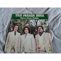 Lp Trio Parada Dura / Beco Sem Saida / Ano 1979