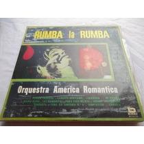 Lp Vinil - Orquestra America Romantica - Rumba La Rumba