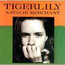 Cd-natalie Merchant-tigerlily-10.000 Maniacs-em Otimo Estado