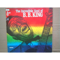 Lp The Incredible Soul Of B.b. King 1973
