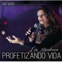 Cd Léa Mendonça - Profetizando Vida - Ao Vivo * Original
