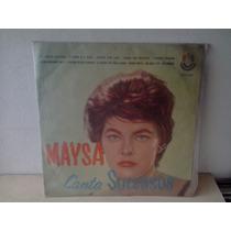 Lp Maysa - Canta Sucessos 1º Edição