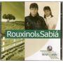 Cd Rouxinol & Sabiá - Globo Rural - Novo***
