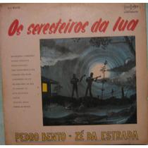 Pedro Bento & Zé Da Estrada - Os Seresteiros Da Lua - 1968