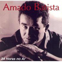 Amado Batista - 24 Horas No Ar 2006 (cd Lacrado)
