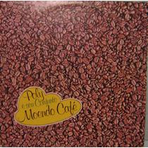 Poly & Seu Conjunto - Moendo Café - 1961/1976 2ª Edição
