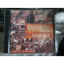 Cd - Quinteto Violado - Quinteto Canta Vandre - Raro