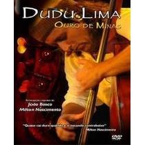 Dvd-dudu Lima Trio-ouro De Minas-em Otimo Estado