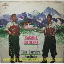 Tião Carreiro E Pardinho Lp Casinha Da Serra Original 1963