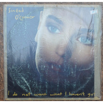 Lp Vinil - Sinéad O`connor - I Do Not Want What I Havent Got