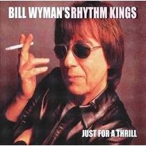 Cd Bill Wyman S Rhythm Kings Just For A Thrill Lacrado
