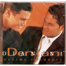 Cd Denian & Dianini - Ultima Trombeta - Novo***