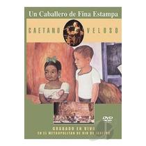 Dvd + Cd Caetano Veloso - Un Caballero De Fina Estampa
