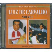 Cd Luiz De Carvalho - Meus Hinos Queridos - Vol 2 [original]