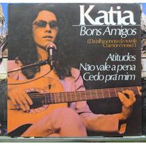 Katia Bons Amigos Compacto Vinil Cbs 1980 Estéreo