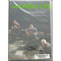 Dvd Trio Madeira Brasil - Ao Vivo Em Copacabana - Lacrado