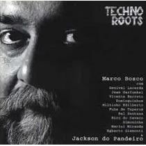 Cd Marco Bosco -techno Roots- Egberto Gismonti, Dominguinhos