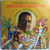 Lp Mpb: Gregório Barrios, Noites De Nostalgia - Frete Grátis
