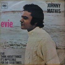 Johnny Mathis - Evie - Think About T Compacto De Vinil Raro