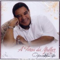 Cd Agnaldo Timóteo - A Força Da Mulher - Novo***