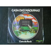 Casa Das Maquinas - Casa De Rock - Lp