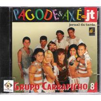 Cd Grupo Carrapicho 8 - Pagode E Axé No Jt