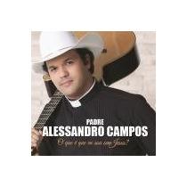 Padre Alessandro Campos -o Que É Que Eu Sou Sem Jesus? 2014