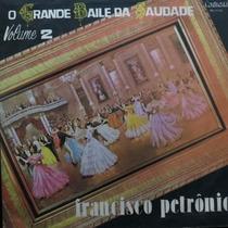 Lp Francisco Petrônio O Grande Baile Da Saudade Vinil Raro