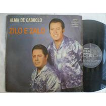 Lp - Zilo E Zalo / Alma Cabocla / Continental / 1970